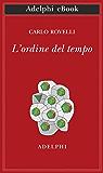 L'ordine del tempo (Opere di Carlo Rovelli) (Italian Edition)