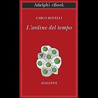 L'ordine del tempo (Opere di Carlo Rovelli Vol. 2)