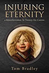 Injuring Eternity: a Künstlerroman In Twenty-Six Cantos (Guernica World Editions) Paperback