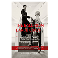 The Ballroom Dance Coach: Expert Strategies to Take Your Dancing to the Next Level book cover