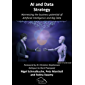 AI and Data Strategy: Harnessing the business potential of Artificial Intelligence and Big Data (English Edition)