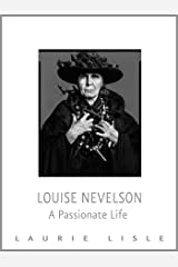 Louise Nevelson: A Passionate Life Kindle Edition