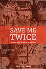 Save me Twice: Based on a True Story Paperback