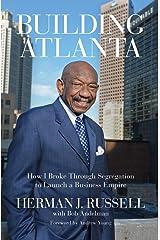 Building Atlanta: How I Broke Through Segregation to Launch a Business Empire Hardcover