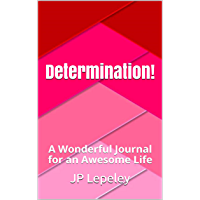Determination!: A Wonderful Journal for an Awesome Life (English Edition)