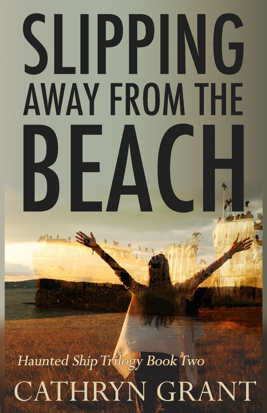 Slipping Away From the Beach: The Haunted Ship Trilogy Book ...
