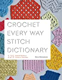 Crochet Every Way Stitch Dictionary: 125 Essential Stitches to Crochet in Three Ways