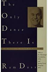 The Only Dance There Is: Talks Given at the Menninger Foundation, Topeka, Kansas, 1970, and at Spring Grove Hospital, Spring Grove, Maryland, 1972 (Doubleday Anchor Original) Kindle Edition