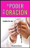 El PODER de la Oración : Este Libro cambiará tu vida (Ebooks de Crecimiento Espiritual)