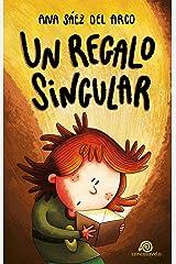 Un regalo singular: [ Libro Infantil / Juvenil - Novela Aventuras / Futurista / Ciencia Ficción ] - A partir de 8 años (Iris, Athos y Gor nº 1) (Spanish Edition) Kindle Edition