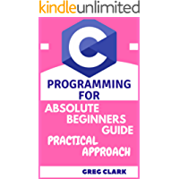 Learn Embedded C programming coding for arduino Absolute beginner's guide practical approach: Program design and problem analysis Also learn Basics of [C,HTML,CSS,SQL,Phyton,C#,C++ and Javascript]