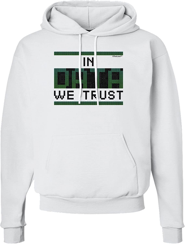 TooLoud in Data We Trust Hoodie Sweatshirt