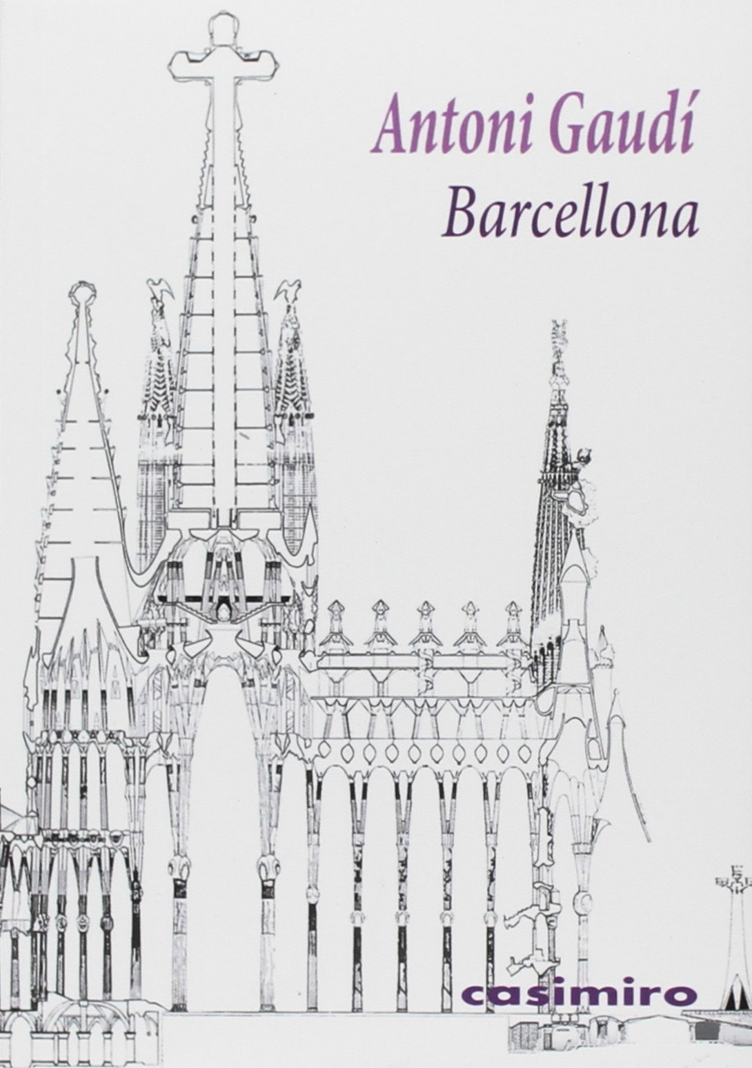 Barcellona Copertina flessibile – 21 mar 2018 Antoni Gaudì Casimiro 8416868751 Spain