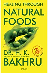 Healing Through Natural Foods Kindle Edition