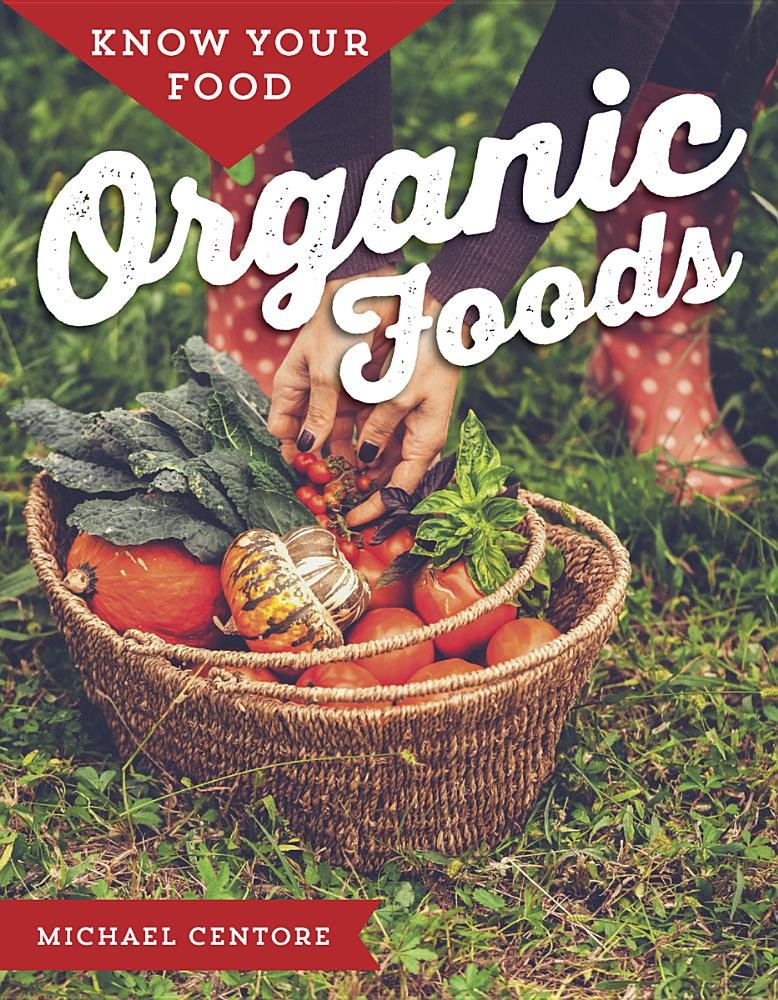 Read Online Organic Foods (Know Your Food) ebook