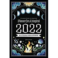Coloring Book of Shadows: Southern Hemisphere Planner for a Magical 2022