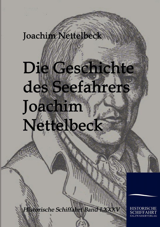 Download Die Geschichte Des Seefahrers Joachim Nettelbeck (German Edition) pdf epub