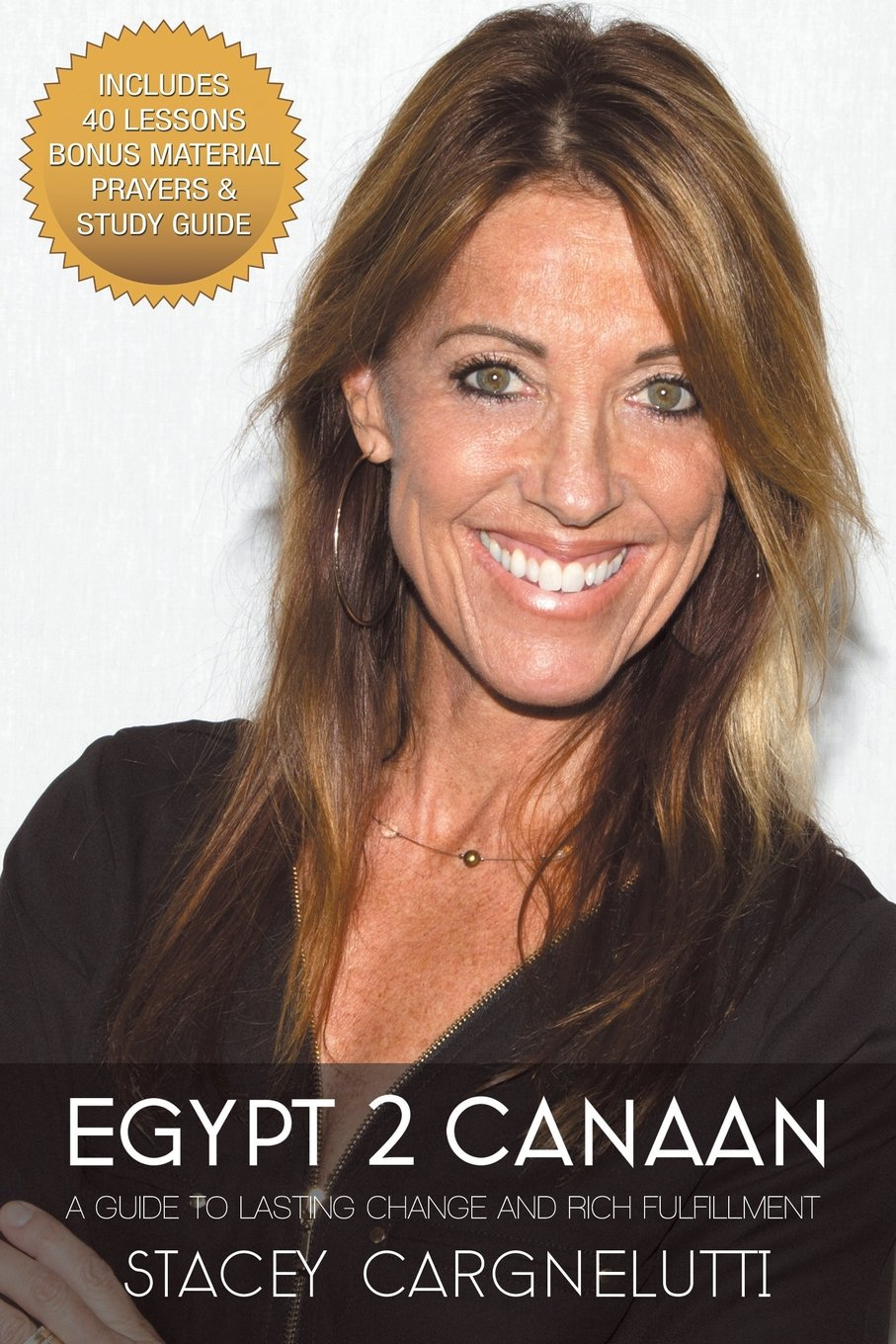 Read Online Egypt 2 Canaan: A Guide To Lasting Change and Rich Fulfillment ebook