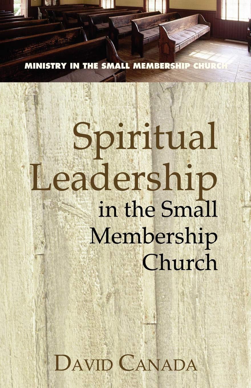 Download Spiritual Leadership in the Small Membership Church PDF