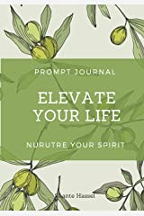 Elevate Your Life Prompt Journal: Nurture Your Fruits of the Spirit Paperback