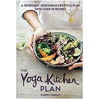 The Yoga Kitchen Plan: A seven-day vegetarian lifestyle plan