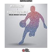Minibasket e basket giovanile. Educare, insegnare e tanto altro