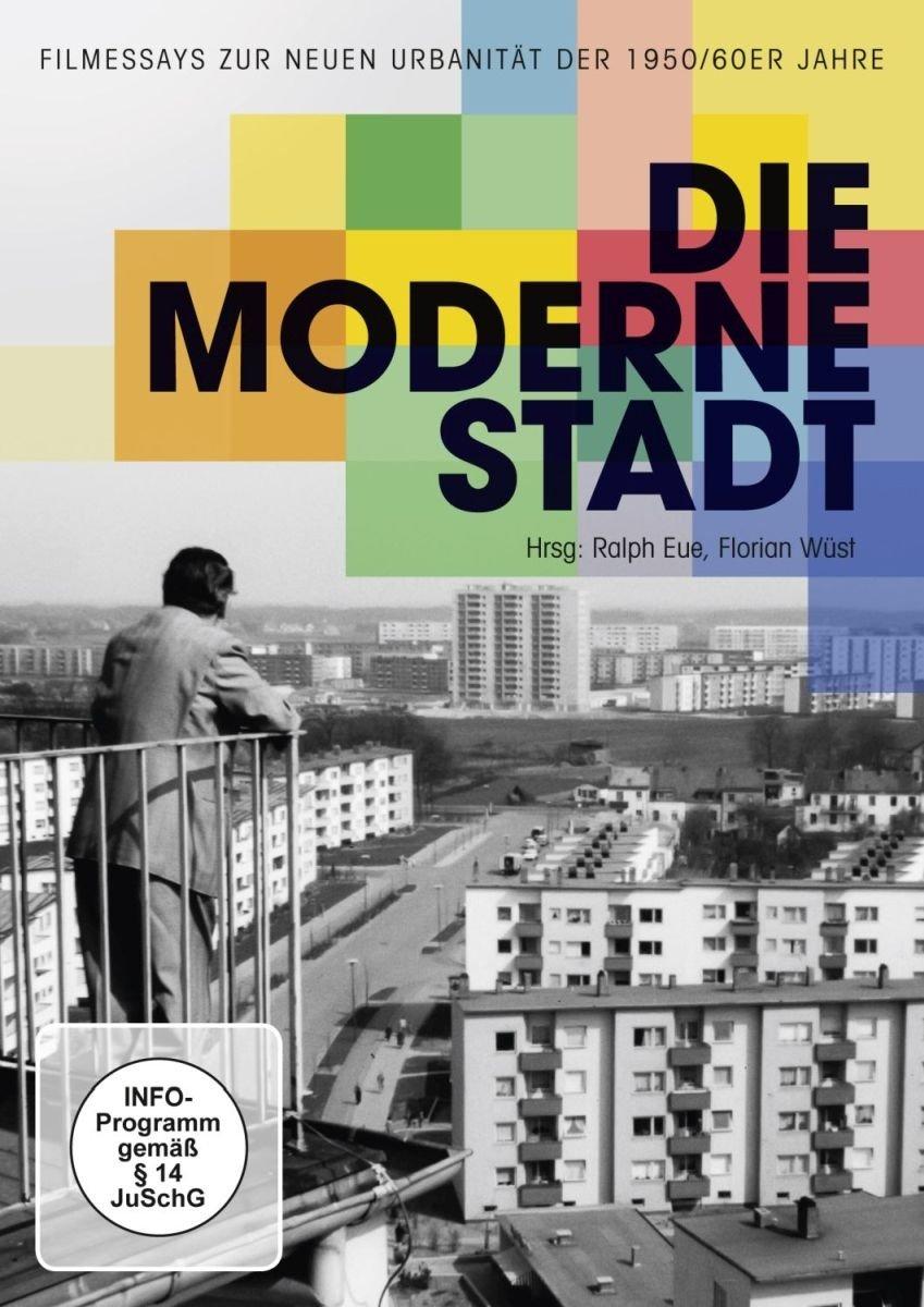 Die moderne Stadt - Filmessays zur neuen Urbanität der 1950/60er ...