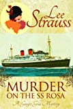 Murder on the SS Rosa: A Ginger Gold Mystery (Ginger Gold Mysteries)