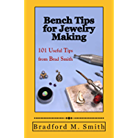 Bench Tips for Jewelry Making: 101 Useful Tips from Brad Smith (English Edition)