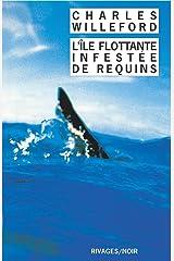 l'ile flottante infestee de requins (RIVAGES NOIR (POCHE)) Mass Market Paperback