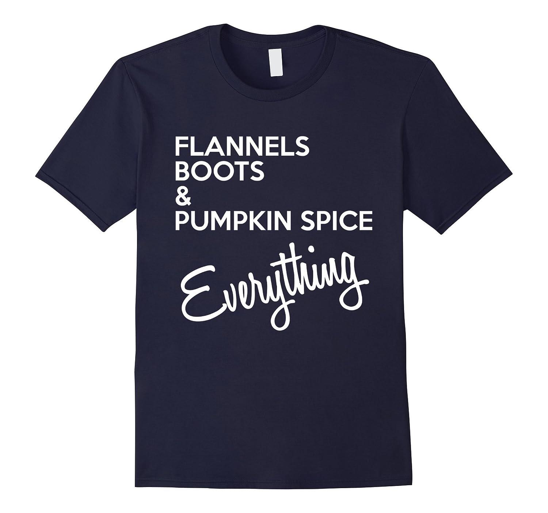 Flannels Boots & Pumpkin Spice Everything T-Shirt Fall Tee-Art