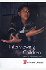 Interviewing Children: A Guide for Journalists and Others Paperback