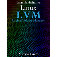 Linux LVM - Logical Volume Manager - la guida definitiva