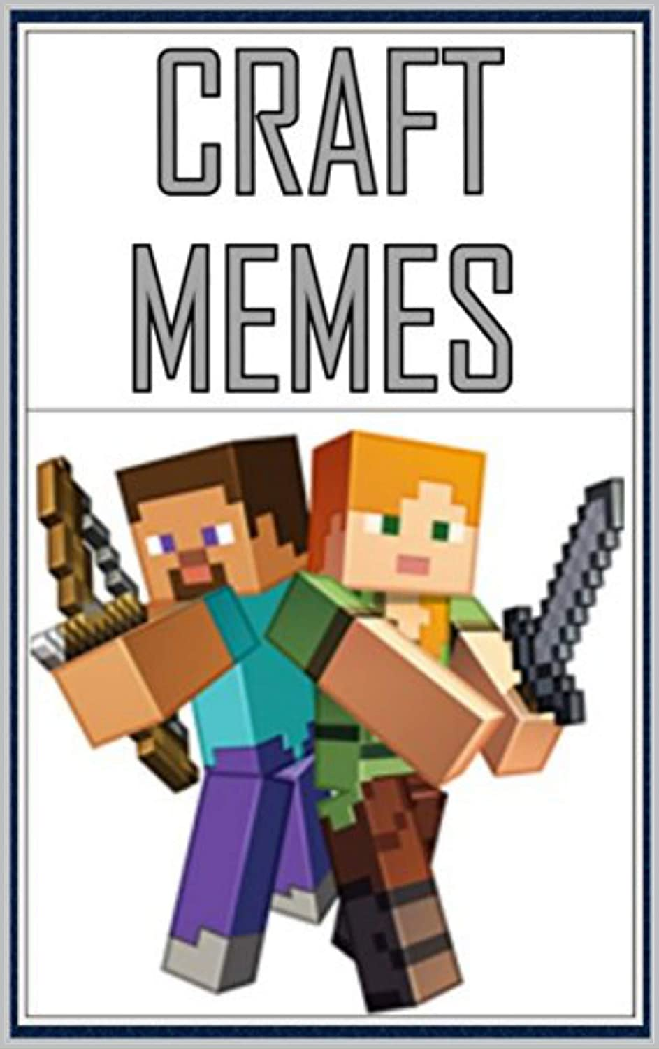Memes Minecraft Memes Oh Goodness Memes These Funny Memes Are So