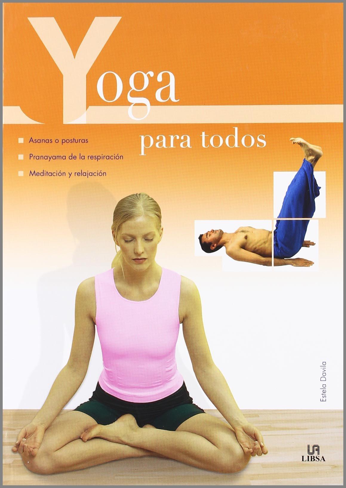 Yoga Para Todos En Forma Spanish Edition Davila Estela 9788466213912 Amazon Com Books