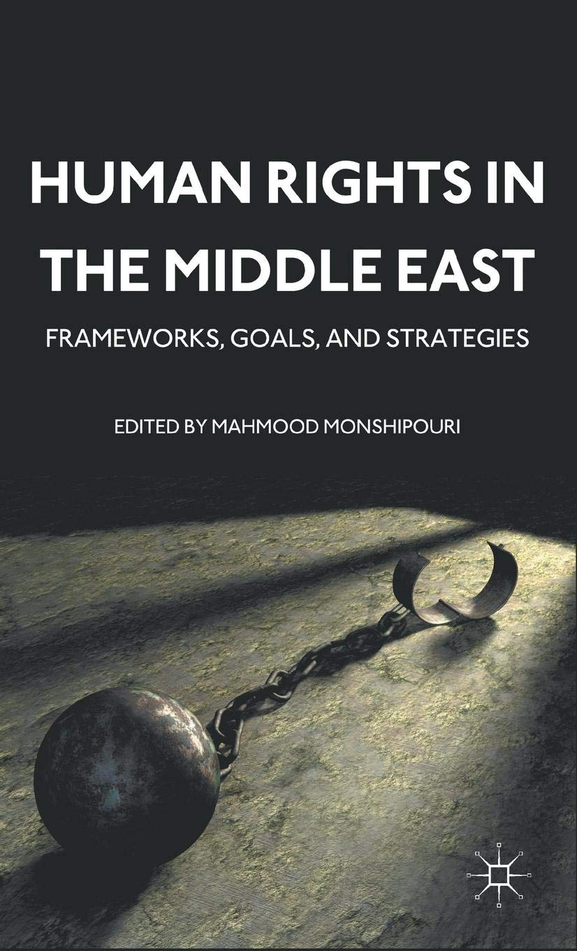 Human Rights in the Middle East: Frameworks, Goals, and Strategies by Palgrave Macmillan