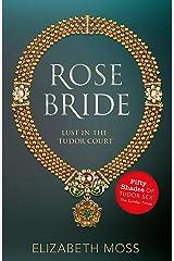 Rose Bride (Lust in the Tudor court - Book Three) Paperback