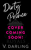 Dirty Prince: A High School Bully Romance (Scarsdale Royals Book 1)