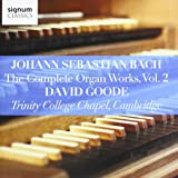 Johann Sebastian Bach: The Complete Organ Works Vol. 2 Trinity College Chapel, Cambridge