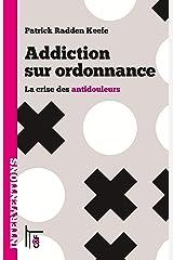 Addiction sur ordonnance : la crise des antidouleurs Paperback