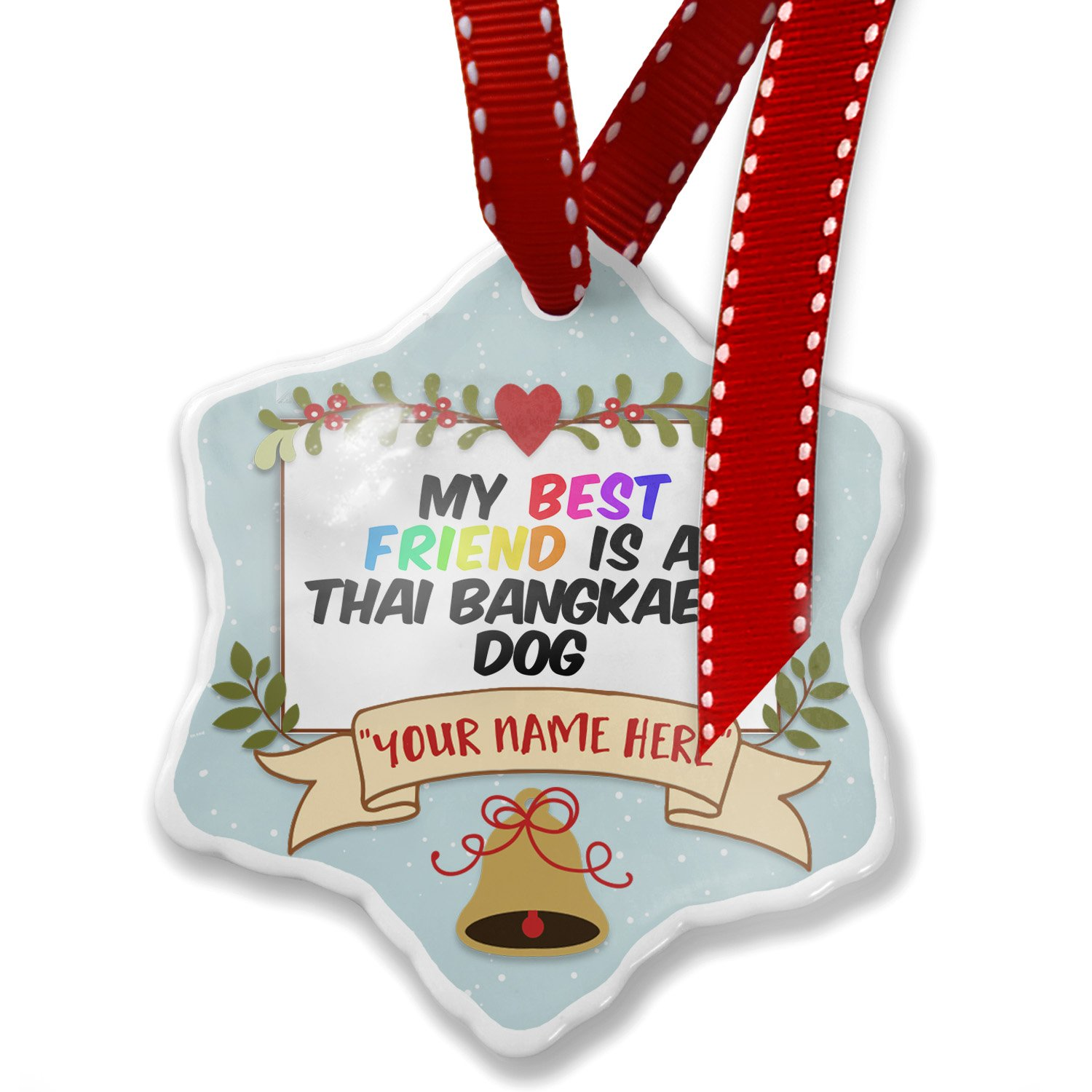 Add Your Own Custom Name, My best Friend a Thai Bangkaew Dog from Thailand Christmas Ornament NEONBLOND