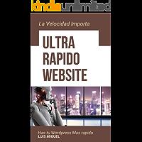 Ultra Rapido Website: Has tu wordpress mas rapido. (1) (Spanish Edition)