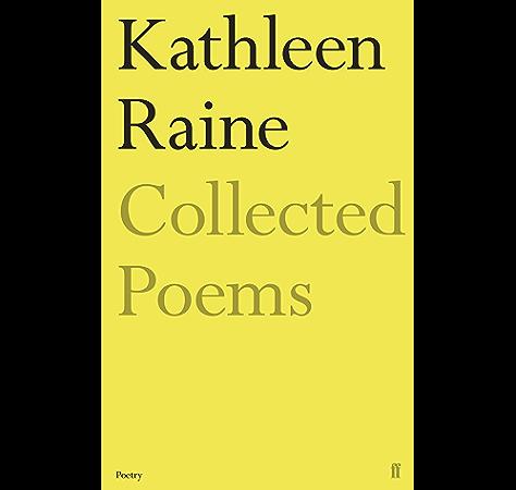 Amazon Com The Collected Poems Of Kathleen Raine Ebook Raine Kathleen Kindle Store