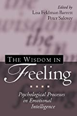 The Wisdom in Feeling: Psychological Processes in Emotional Intelligence (Emotions and Social Behavior) Kindle Edition