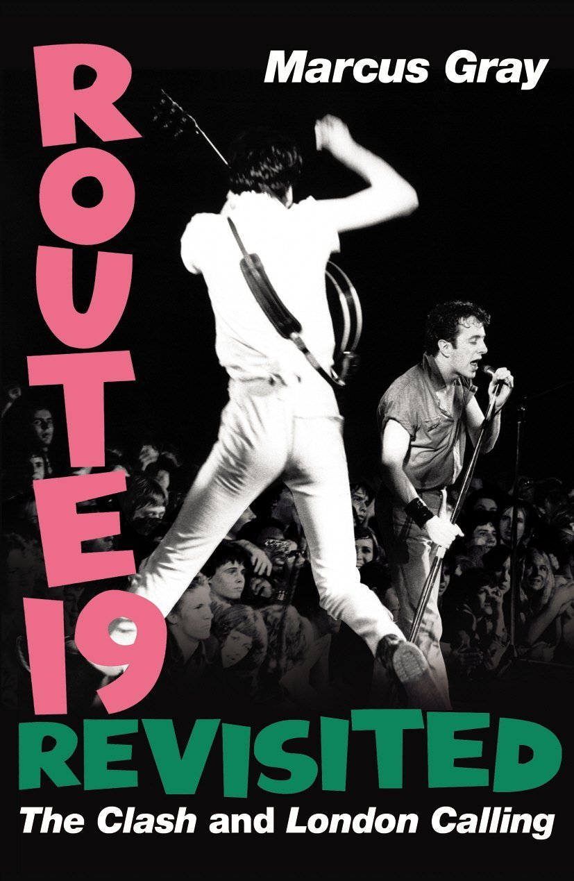 Read Online Route 19 Revisited: The Clash and London Calling PDF