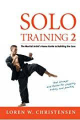 Solo Training 2: The Martial Artist's Guide to Building the Core Paperback