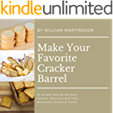 Make Your Favorite Cracker Barrel: 33 recipes Making the Most Famous, Delicious and Tasty Restaurant Dishes at Home