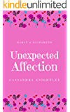 Darcy and Elizabeth: Unexpected Affection: A Pride and Prejudice Variation