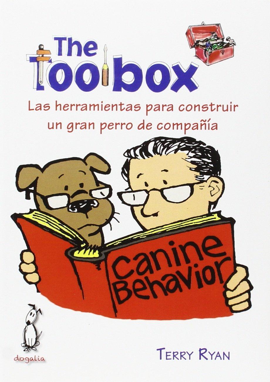 The toolbox: Las herramientas para construir un gran perro de compañía: Amazon.es: Terry Ryan, Luis Souto Soubrier: Libros