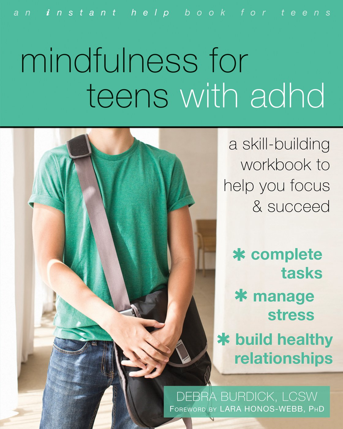 Mindfulness for Teens with ADHD: A Skill-Building Workbook to Help You Focus and Succeed by INSTANT HELP